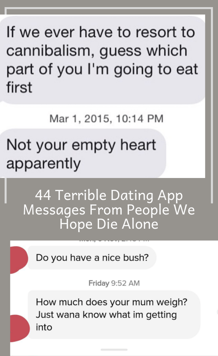 44 Terrible Dating App Messages From People We Hope Die Alone 44 Terrible Dating App Message Funny Quotes In Hindi Really Funny Memes Funny Quotes In Urdu