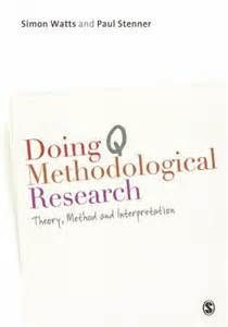 Doing Q methodological research : theory, method and interpretation / Simon Watts and Paul Stenner
