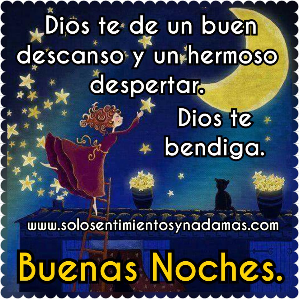 Buenas Noches Dios Te De Un Buen Descanso Y Un Hermoso Despertar