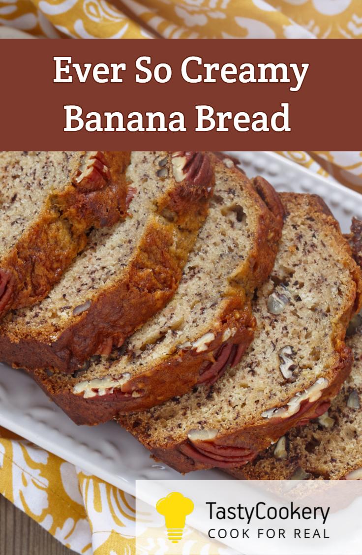 Ever So Creamy Banana Bread Recipe Banana Bread Award Winning Banana Bread Recipe Banana Bread French