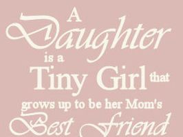 Our Daughters Are Tiny Baby Girls That Grow Up To Be Our Best Friend