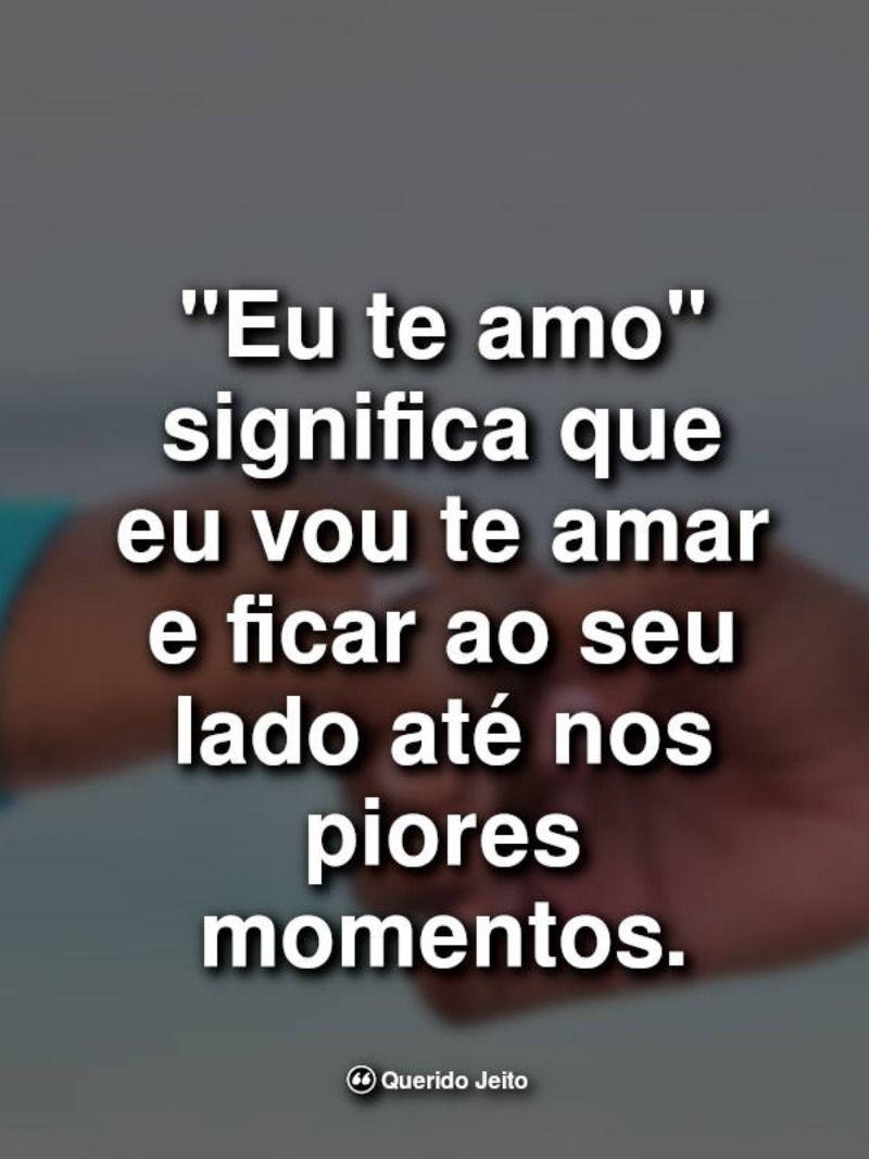 Pin De Zelia G Em Amo Amar Voce Em 2020 Frases De Carinho