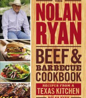 The nolan ryan beef barbecue cookbook recipes from a texas the nolan ryan beef barbecue cookbook recipes from a texas kitchen pdf forumfinder Image collections
