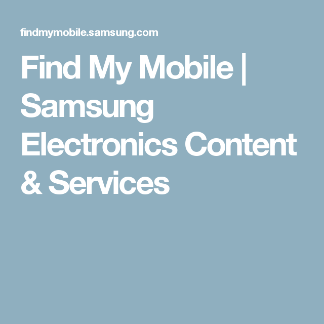 Find My Mobile | Samsung Electronics Content & Services | Samsung