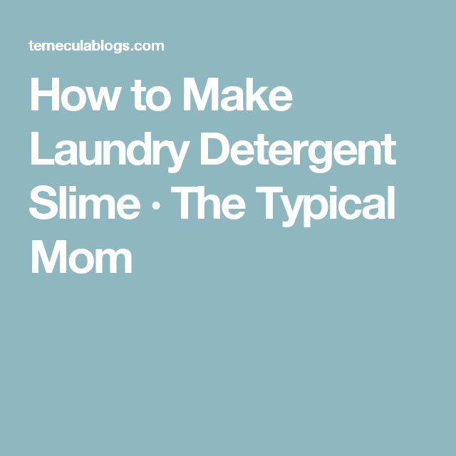 Laundry Detergent Slime With Images Homemade Slime Slime