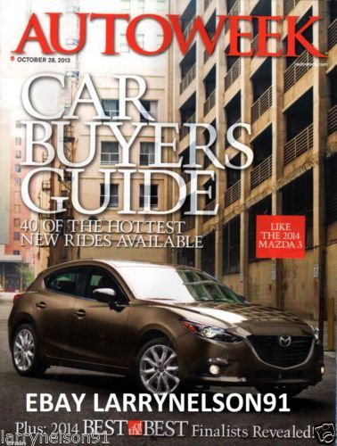 Autoweek Magazine October 28 2013 Car Buyers Guide 40 Of The Hottest New Rides Car Buyer Mazda Car