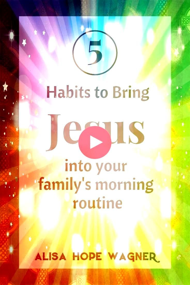 to Bring Jesus into Your Familys Mornings Despite the craziness that life brings it is crucial to create a morning spiritual routine with your family to help prevent stre...