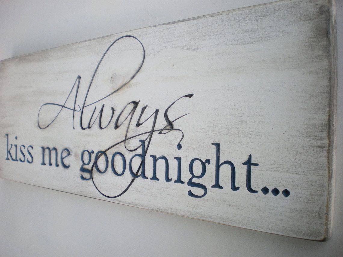 Always Kiss Me Goodnight Perfect For Our Room Wood Signs Home