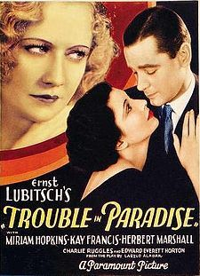 Trouble in Paradise (1932) USA Paramount D: Ernst Lubitsch. Miriam Hopkins, Herbert Marshall. 16/05/06