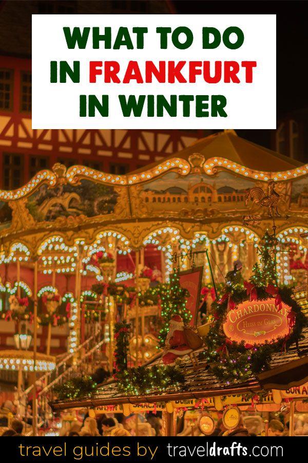 12 Best Things To Do In Frankfurt In Winter Europe Winter Travel