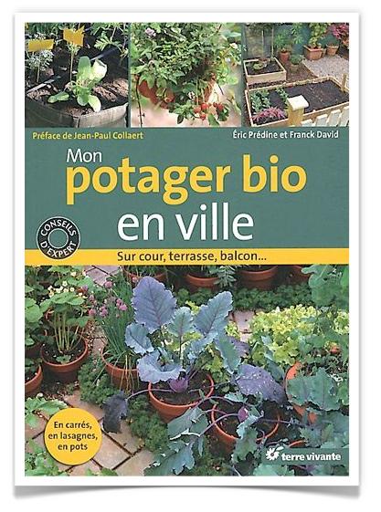 Mon Potager Bio En Ville Livre Pour Jardiner Sur De Petites