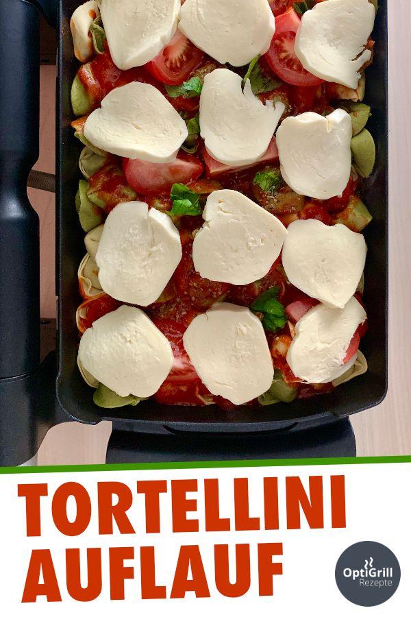 Tortellini-Mozzarella-Auflauf: Rezept für die OptiGrill Backschale