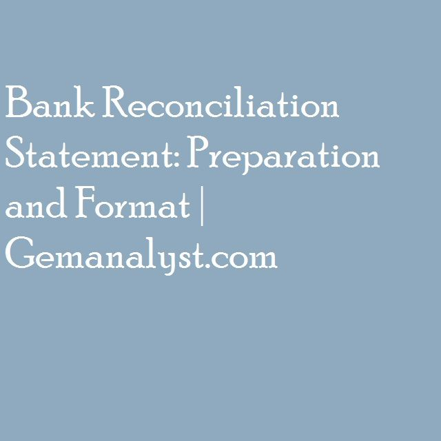 The First Step In A Bank Reconciliation Statement Is To Prepare An