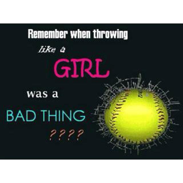 Psh, I'd rather throw like a girl than a boy.!