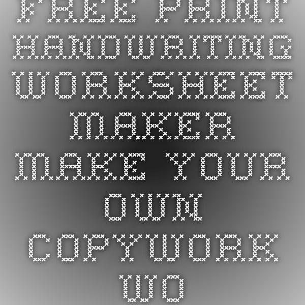 Free Print Handwriting Worksheet Maker Make Your Own Copywork