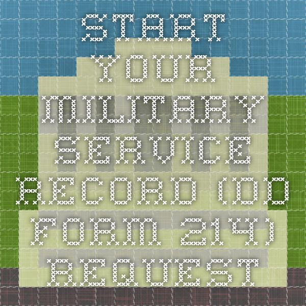 Start Your Military Service Record (DD Form 214) Request ...