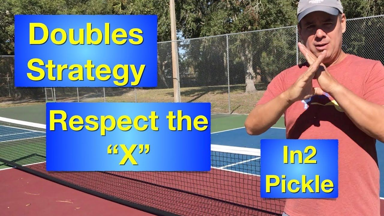 """Doubles Strategy Respect the """"X"""" YouTube Pickleball"""