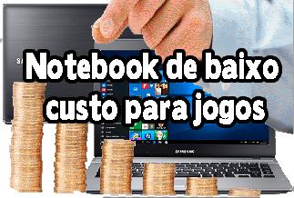 notebook de baixo custo para jogos, notebook com preço baixo para jogos, notebook com preço acessivel para jogos, notebook com preço baixo para jogos