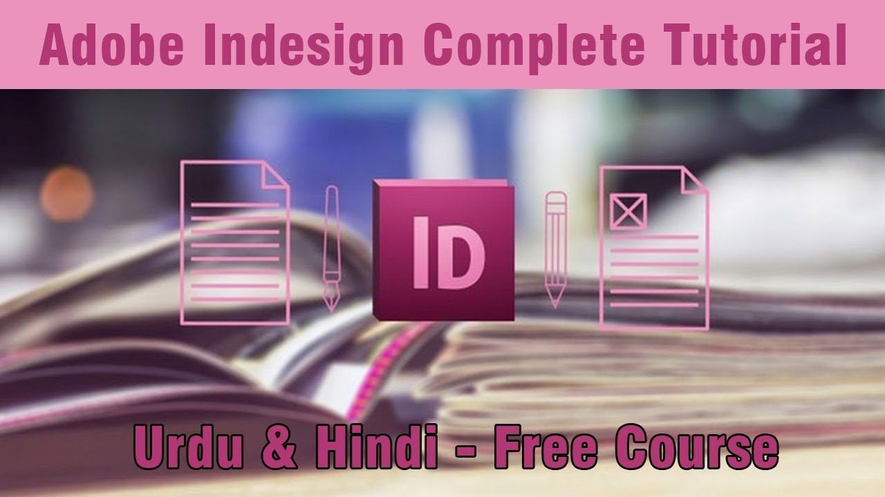 Learn Adobe Indesign Tutorial Complete Free Urdu Hindi Indesign Tutorials Adobe Indesign Tutorials Indesign