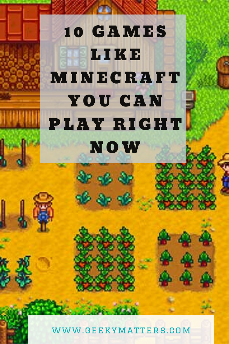 10 Games Like Minecraft You Can Play Right Now In 2020 Video