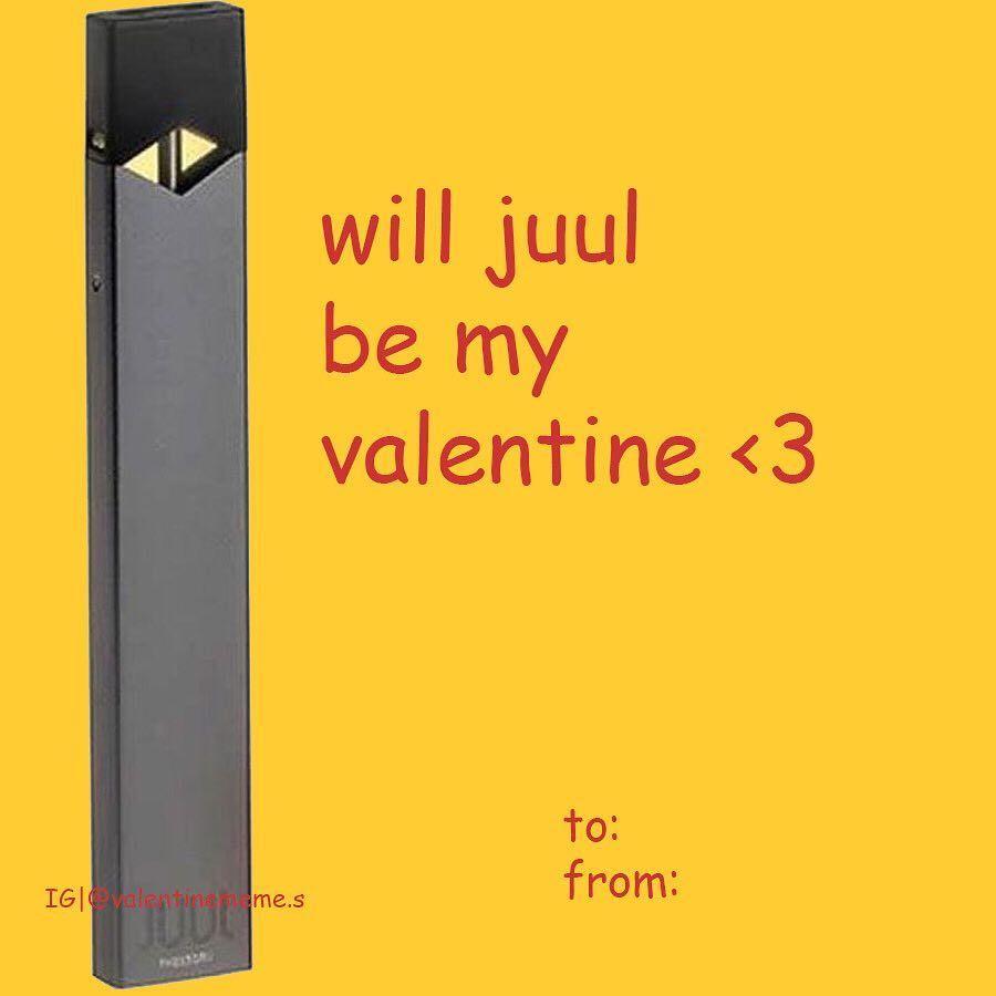 Valentine Cards On Instagram Stop Juuling Now Meme Valentines Cards Funny Valentines Cards Valentines Memes