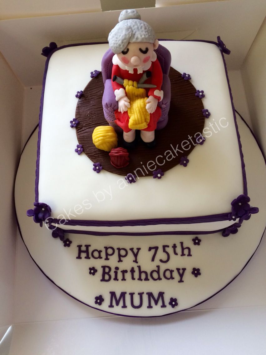 Knitting granny on 75th birthday cake | cakes made by me ...