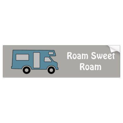 Shop rv and camping roam sweet roam bumper sticker created by rvandcamping