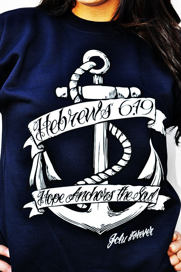 Hebrews 6:19 This HOPE we have as an anchor of the soul, both sure and steadfast, and which entereth into that within the veil
