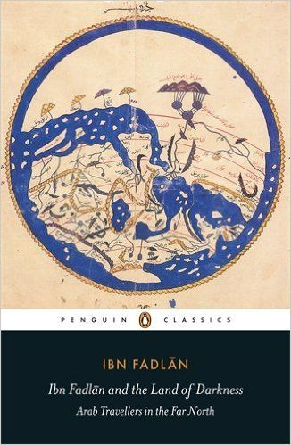 Ibn Fadlan and the Land of Darkness: Arab Travellers in the Far North (Penguin Classics): Amazon.co.uk: Ibn Fadlan, Caroline Stone, Paul Lunde: 9780140455076: Books