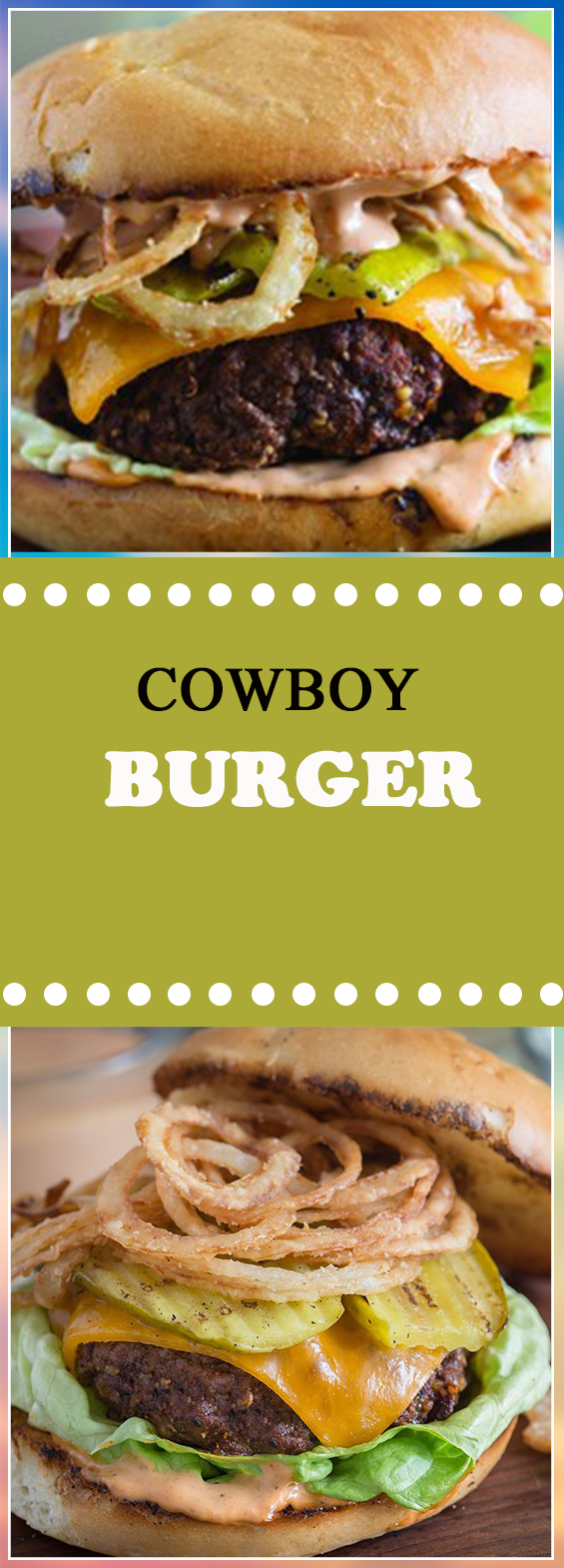COWBOY BURGER RECIPE WITH GRILLED PICKLES AND CRISPY ONION ...
