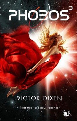 Phobos Tome 3 Victor Dixen Une Pure Merveille