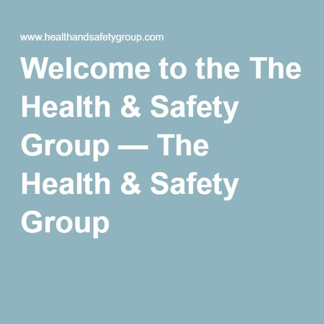 Welcome to the The Health & Safety Group — The Health & Safety Group