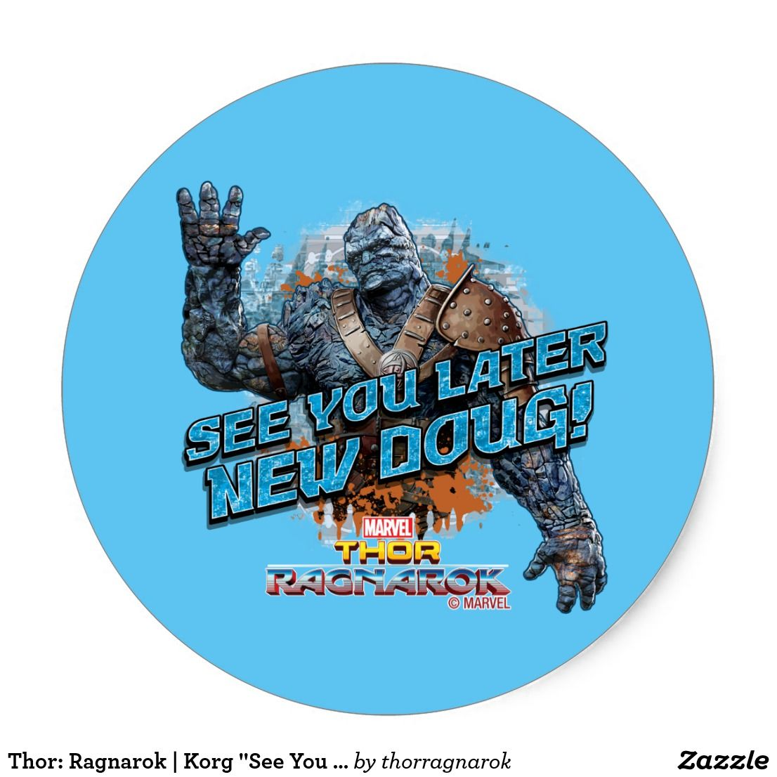 Thor Ragnarok Korg See You Later New Doug Classic Round Sticker Must Have Awesome Marvel Items Thor Marvel Marvelcomics Comi Thor Marvel Marvel Thor