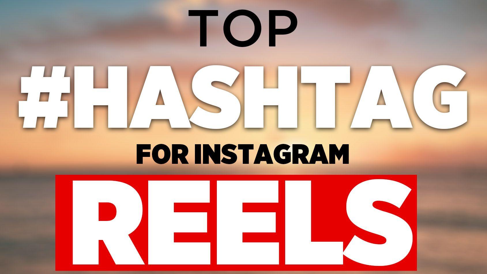 Best Hashtags For Reels On Instagram 2020 In 2021 Hashtag Instagram Instagram Instagram Hashtags