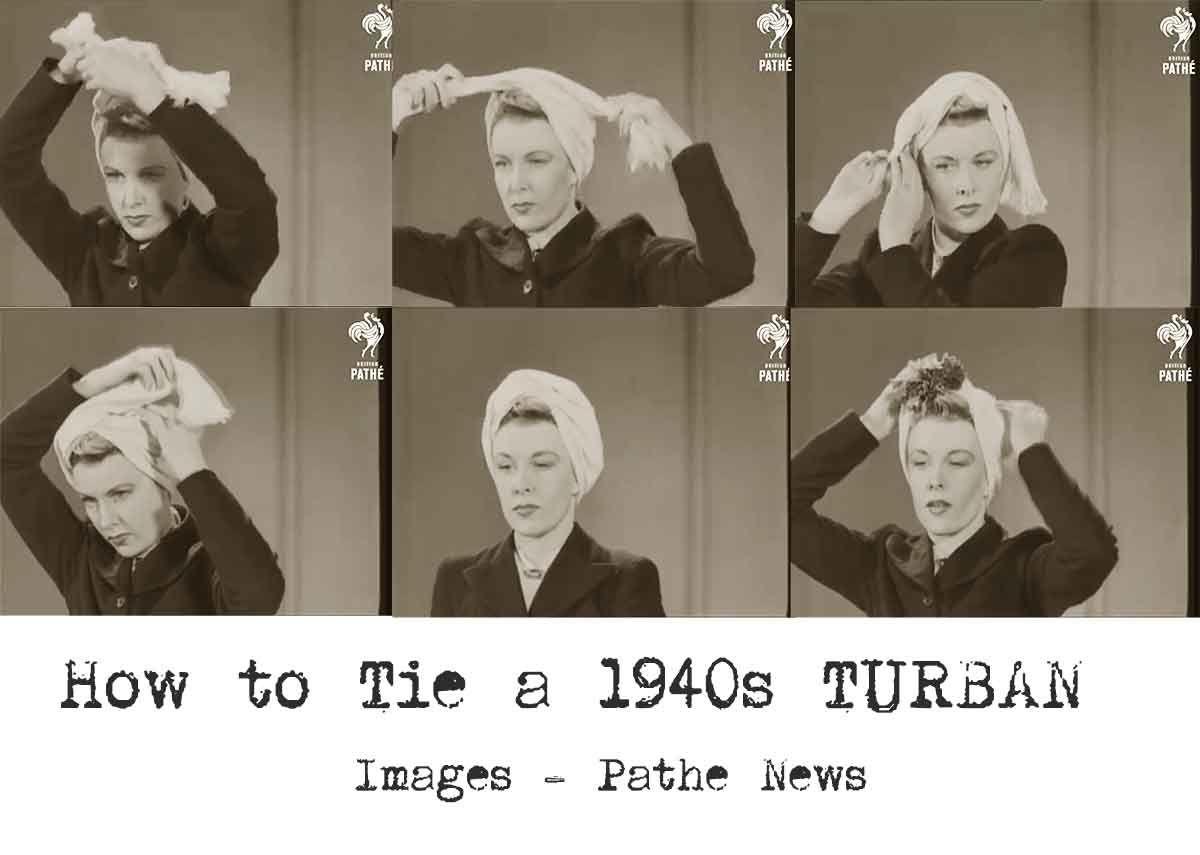 1940s Fashion How To Make A Glamorous Turban 1940s Fashion Turban Vintage Hairstyles