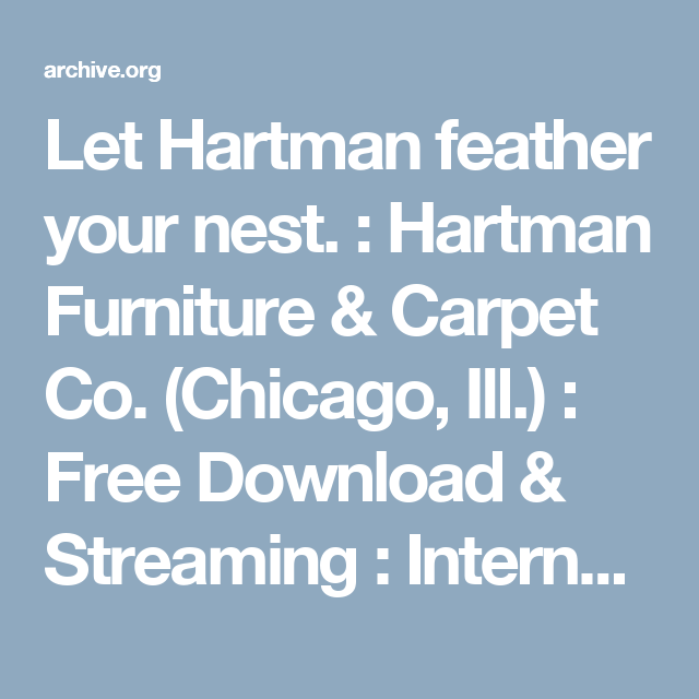 Let Hartman Feather Your Nest. : Hartman Furniture U0026 Carpet Co. (Chicago,