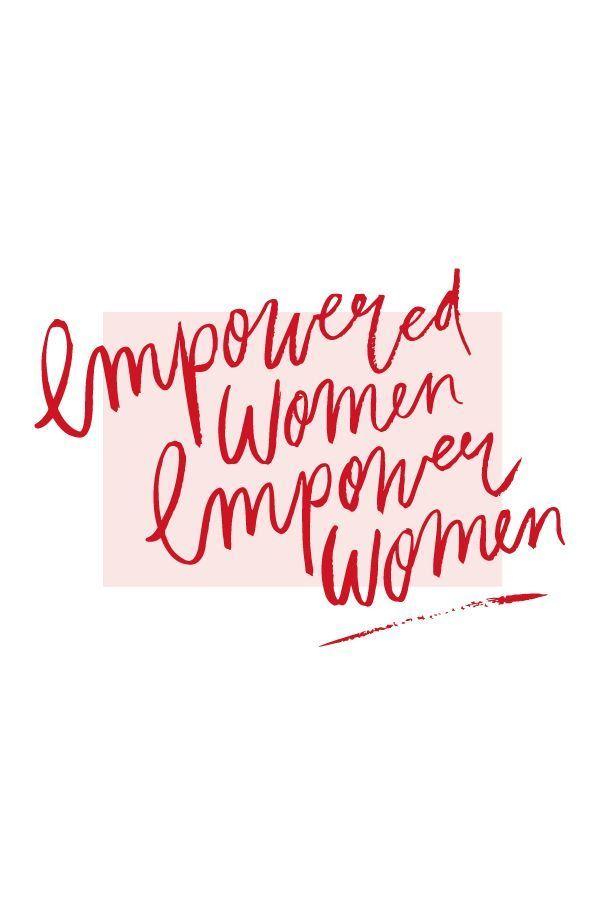Empowered Women Empower Women Empowerment quotes