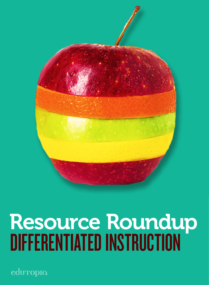 Differentiated Instruction Resource Roundup Differentiation