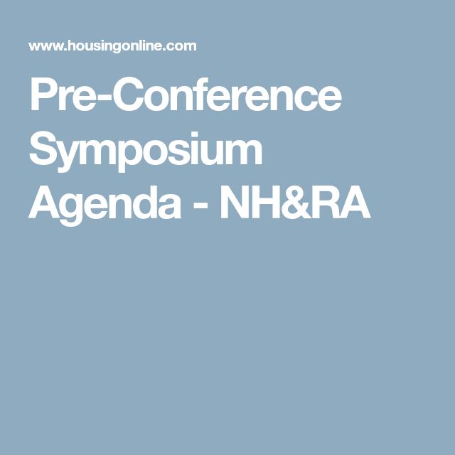 PreConference Symposium Agenda  NhRa  Conference Agendas