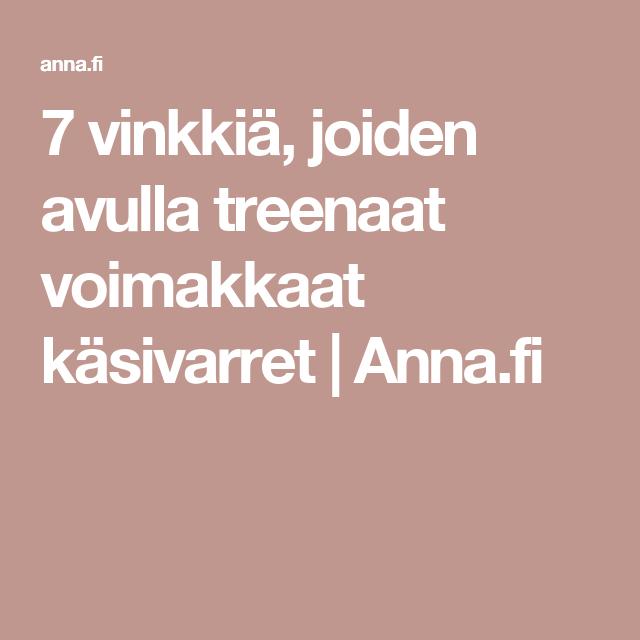 7 vinkkiä, joiden avulla treenaat voimakkaat käsivarret | Anna.fi