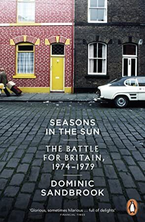 PDF Seasons in the Sun The Battle for Britain 19741979