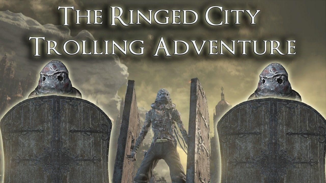 The Ringed City Trolling Adventure Dark Souls 3 Dark Souls 3 Dark Souls Adventure