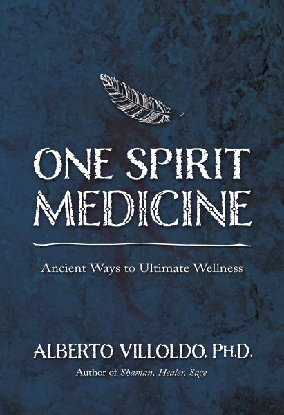 Shamanic Wisdom Revealed Medicine For The Future By Alberto