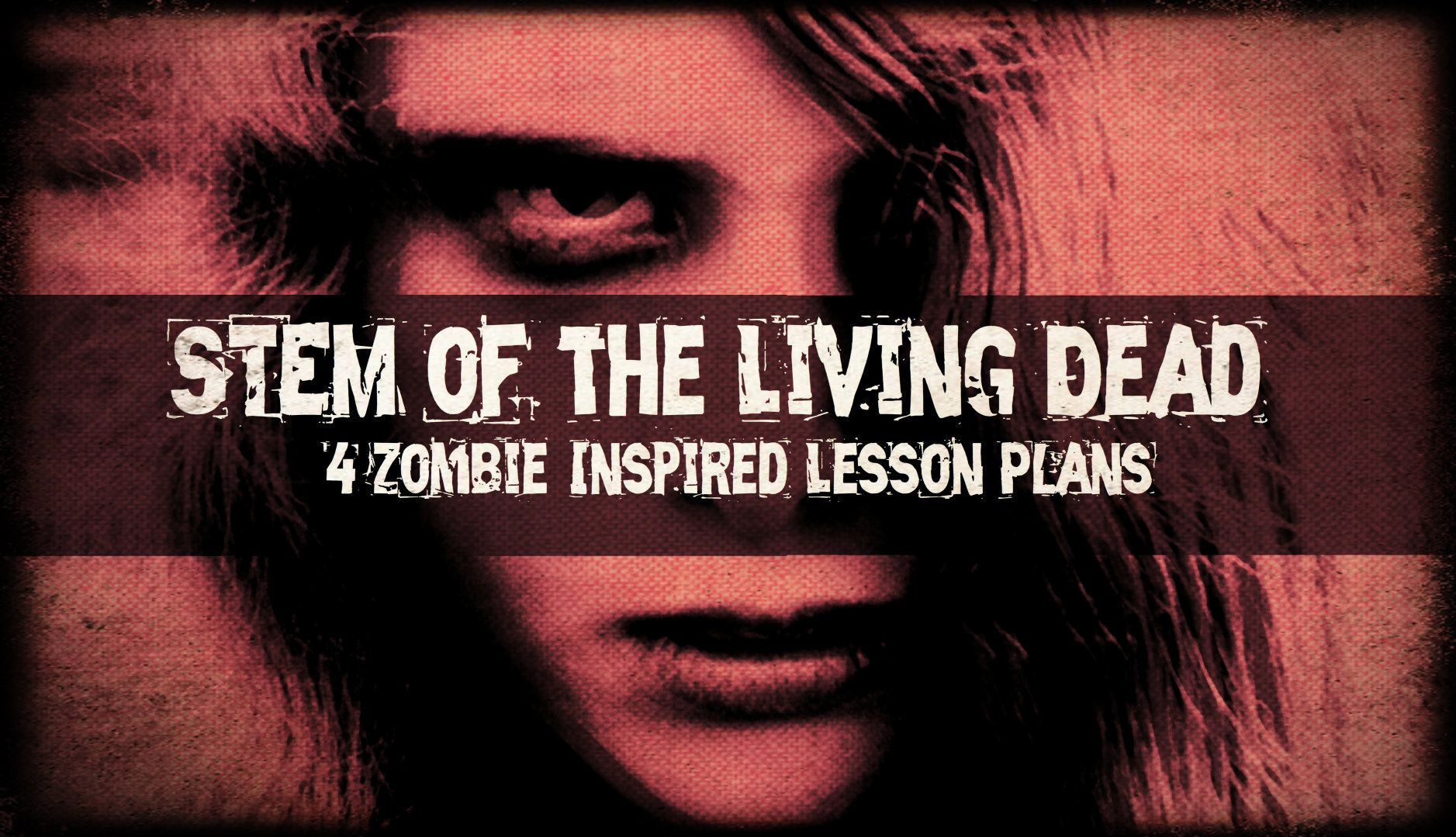 STEM of the Living Dead: 4 Zombie-Inspired Lesson Plans