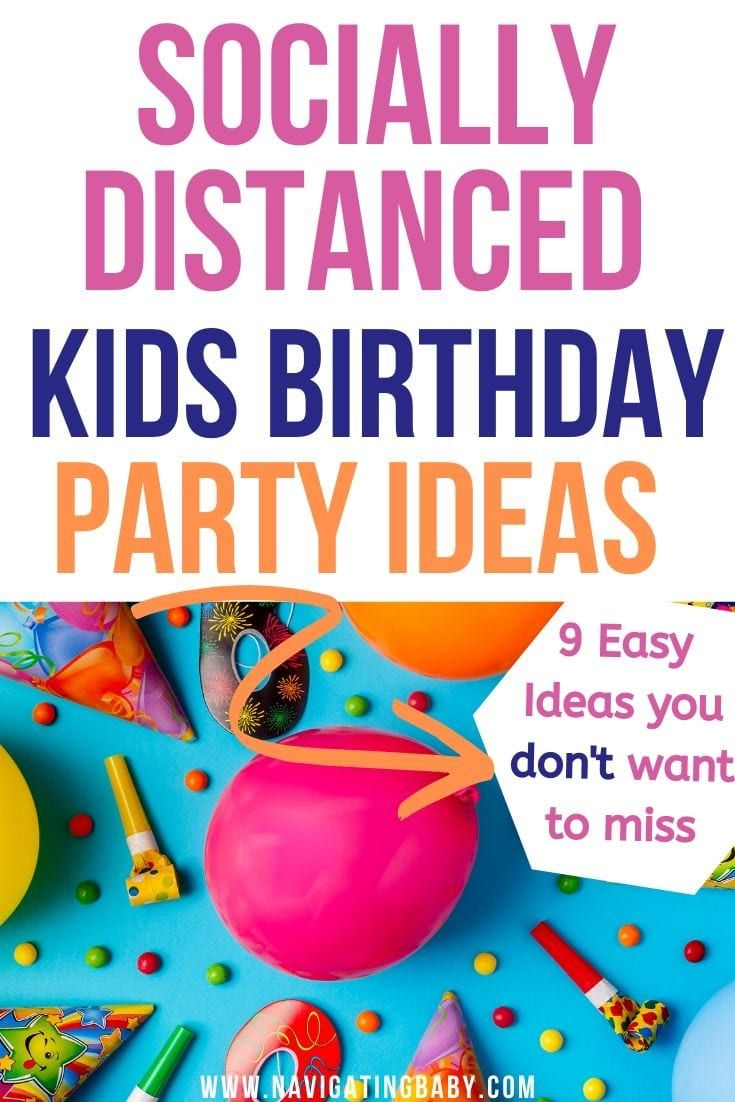 8 awesome social distancing kids birthday ideas