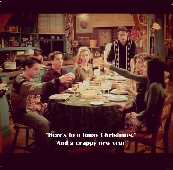 """""""Here's to a lousy Christmas."""" """"And a crappy New Year ..."""