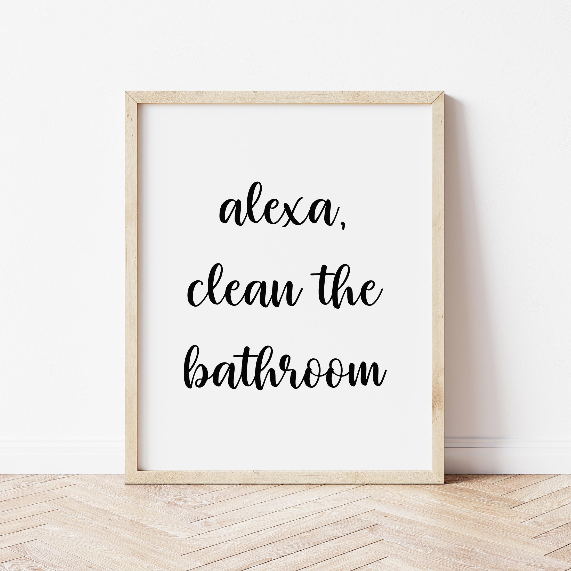 Photo of Alexa, Clean the Bathroom Print – 4×6