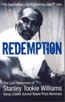 """Redemption is the auto biographic life story of the original leader of the notorious """"CRIPS"""" gang, Stanley Tookie Williams. The book spans life from child hood, the struggles of a young knowledge hungry boy, all the way to death row in America's most well known prison """"San Quentin"""". We learn of the violence, drug abuse, sex and crimes that walk han..."""