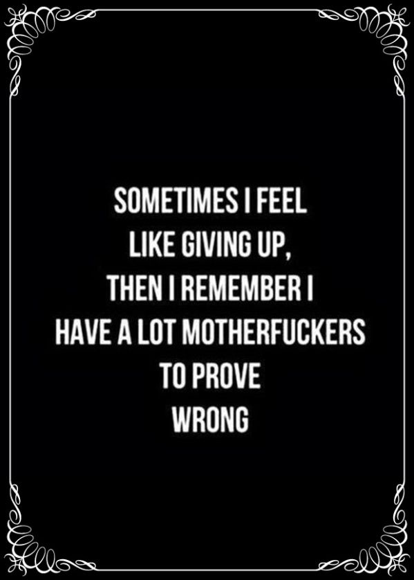 ok this is dirty worddy, but still funny :)   10 Encouraging Motivational Quotes