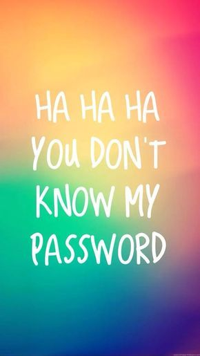 You Don T Know My Password Wallpaper Google Search Cool Lock